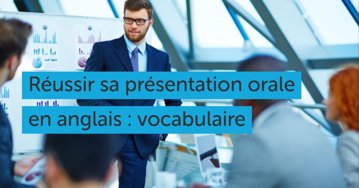 Vocabulaire Pour Reussir Sa Presentation Orale En Anglais